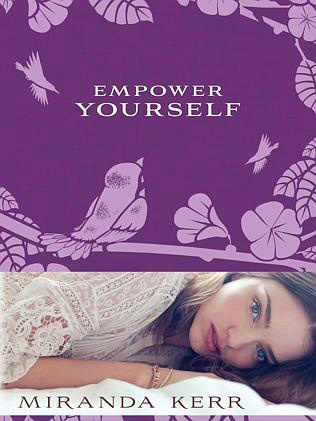 Miranda Kerr book second empower yourself by mirandakerr