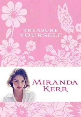 Miranda Kerr book book Treasure Yourself by mirandakerr